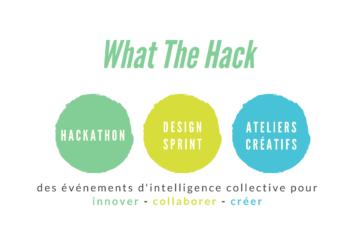 Evénements : hackathon, design sprint, atelier créatif WHAT THE HACK